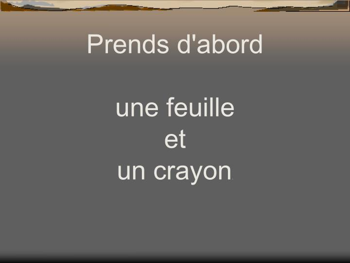 Prends d'abord