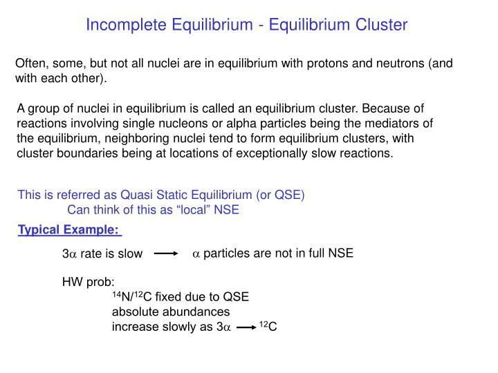 Incomplete Equilibrium - Equilibrium Cluster