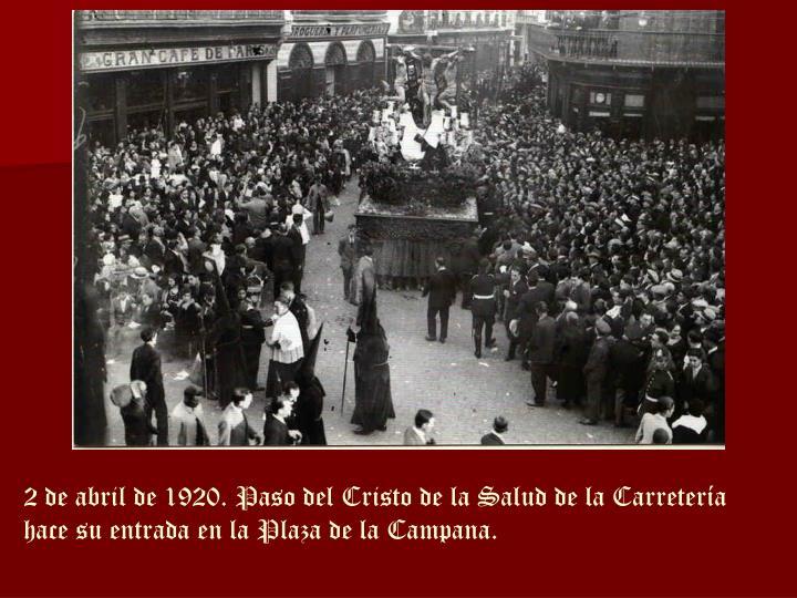 2 de abril de 1920. Paso del Cristo de la Salud de la Carretería hace su entrada en la Plaza de la Campana.