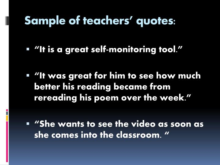 Sample of teachers' quotes: