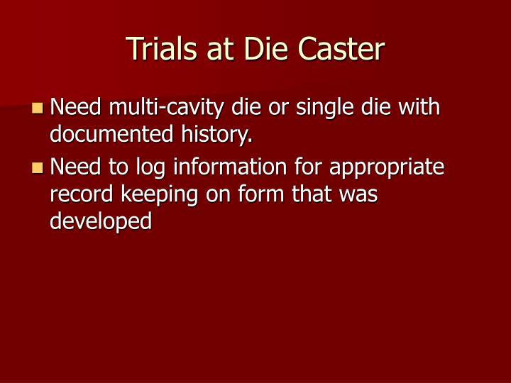 Trials at Die Caster