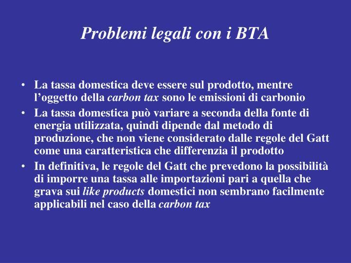 Problemi legali con i BTA