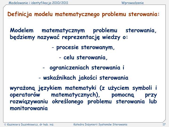 Definicja modelu matematycznego problemu sterowania: