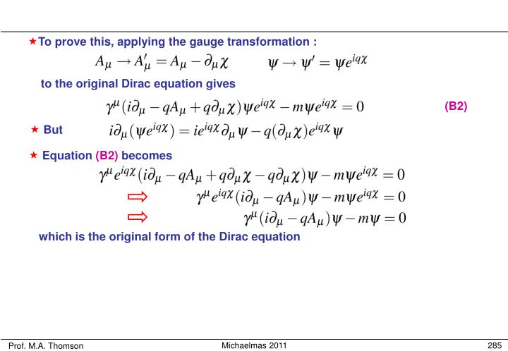 To prove this, applying the gauge transformation :