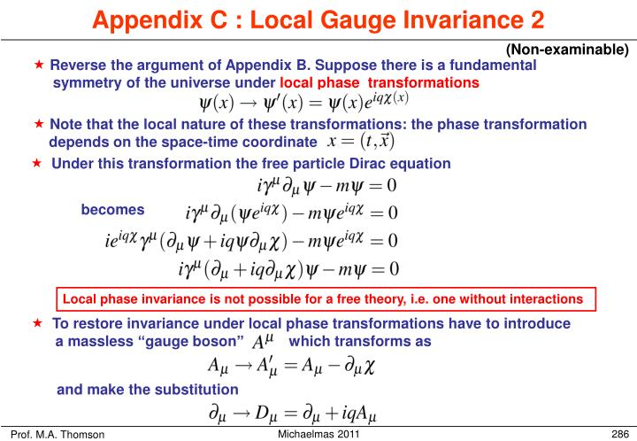 To restore invariance under local phase transformations have to introduce