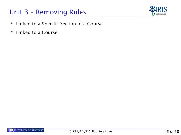 Unit 3 – Removing Rules