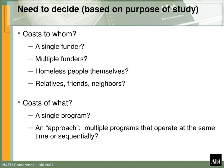 Need to decide (based on purpose of study)