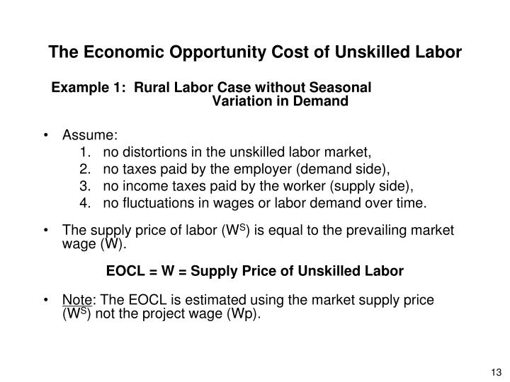 The Economic Opportunity Cost of Unskilled Labor