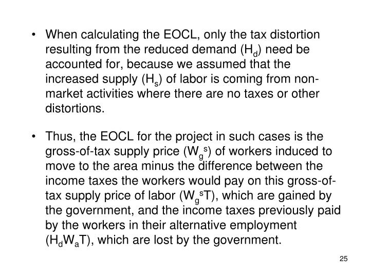 When calculating the EOCL, only the tax distortion resulting from the reduced demand (H
