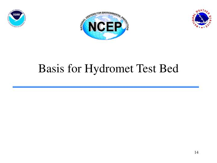 Basis for Hydromet Test Bed