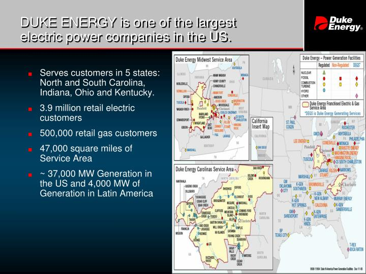 DUKE ENERGY is one of the largest electric power companies in the US.