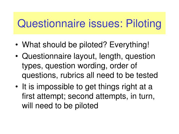 Questionnaire issues: Piloting