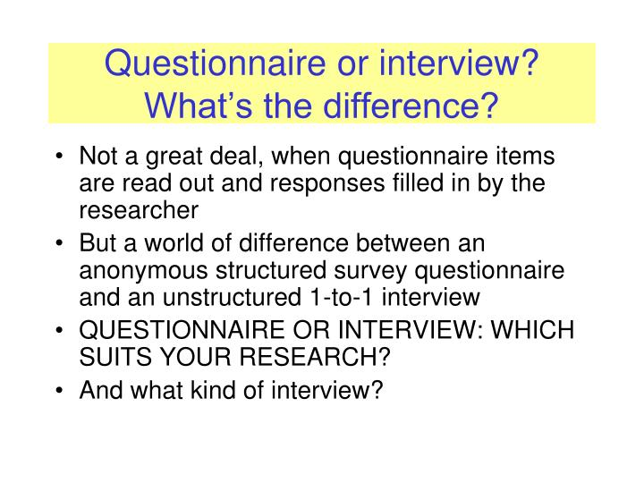 Questionnaire or interview? What's the difference?