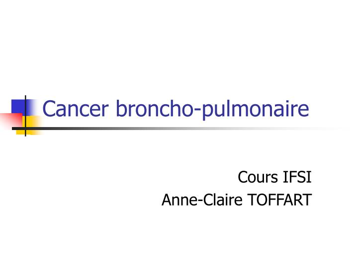 Cancer broncho pulmonaire