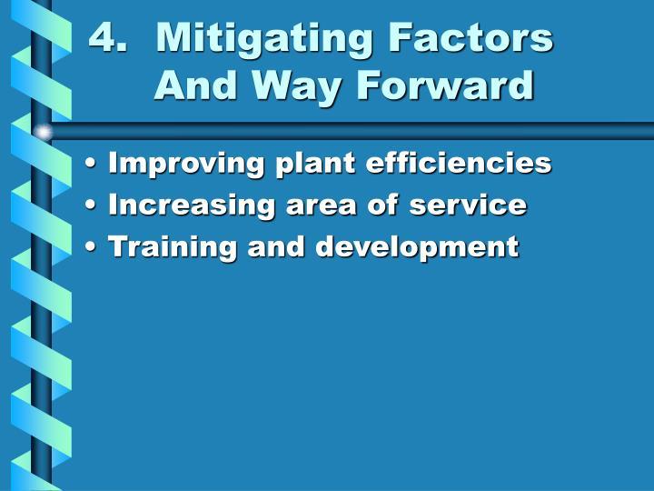 4.  Mitigating Factors  And Way Forward