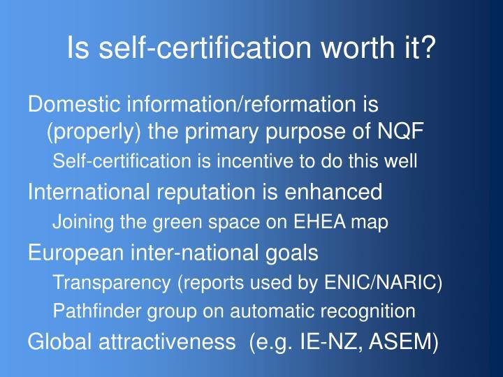 Is self-certification worth it?