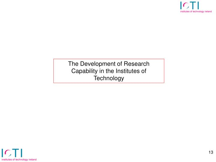 The Development of Research Capability in the Institutes of Technology