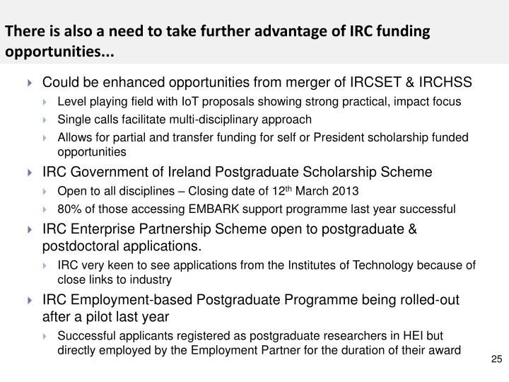 There is also a need to take further advantage of IRC funding opportunities...