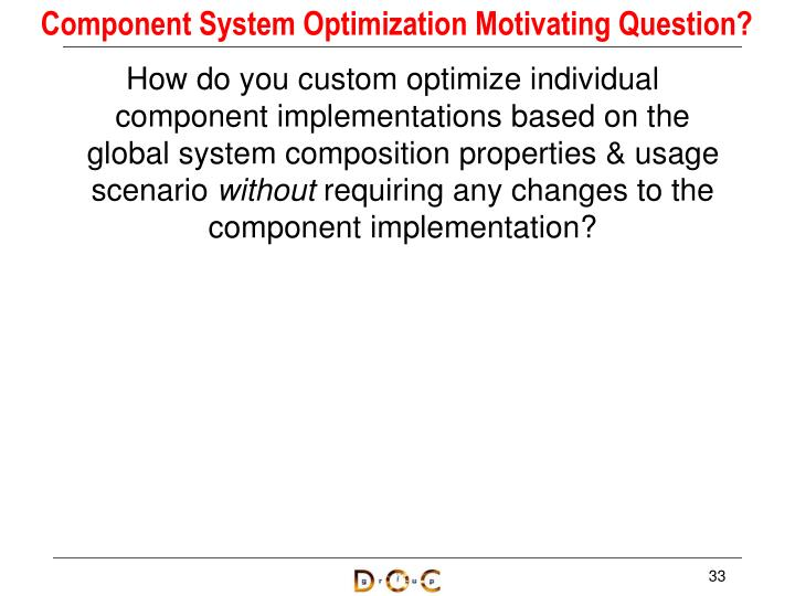 Component System Optimization Motivating Question?