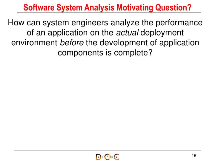Software System Analysis Motivating Question?