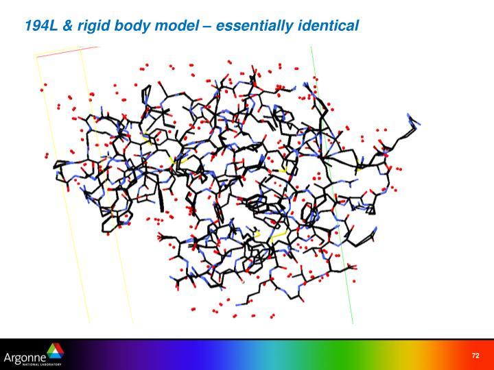 194L & rigid body model – essentially identical