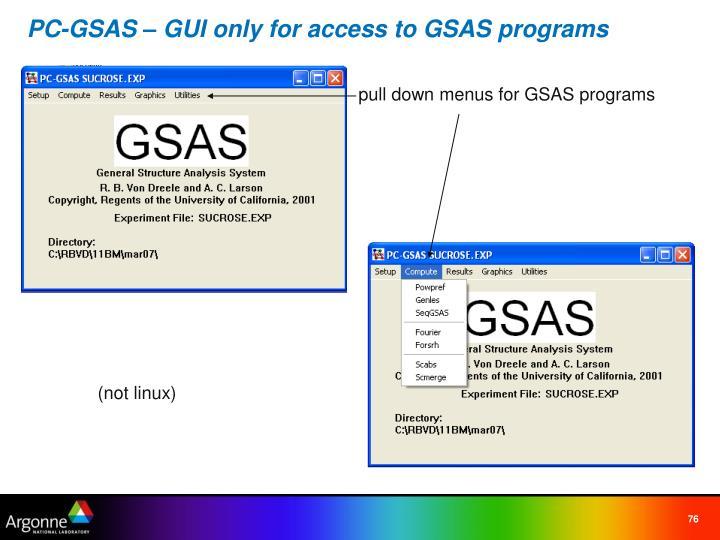 PC-GSAS – GUI only for access to GSAS programs