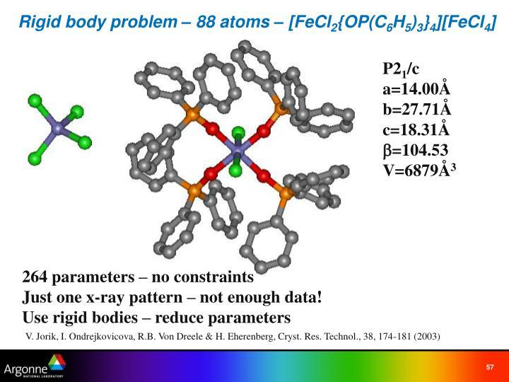 Rigid body problem – 88 atoms – [FeCl