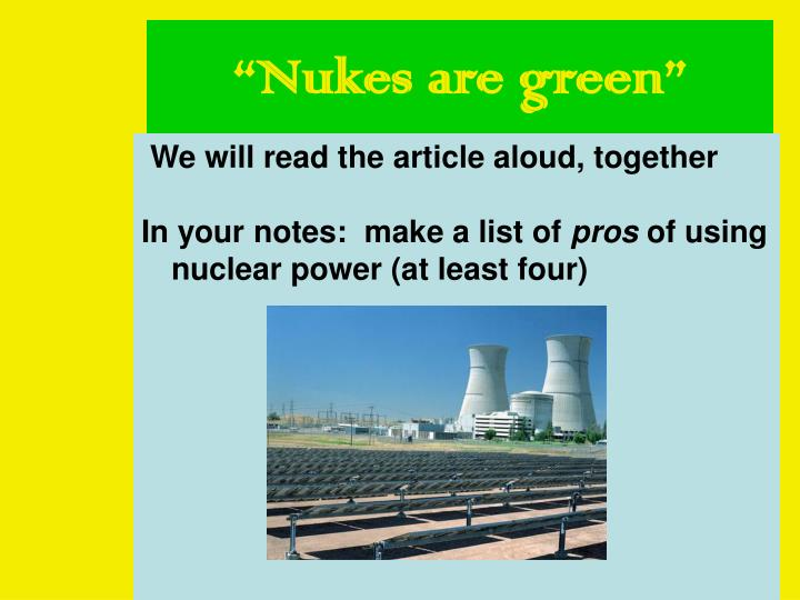 """""""Nukes are green"""""""