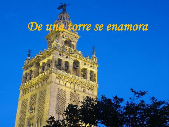 De una torre se enamora