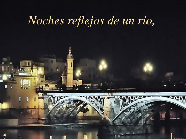 Noches reflejos de un rio,