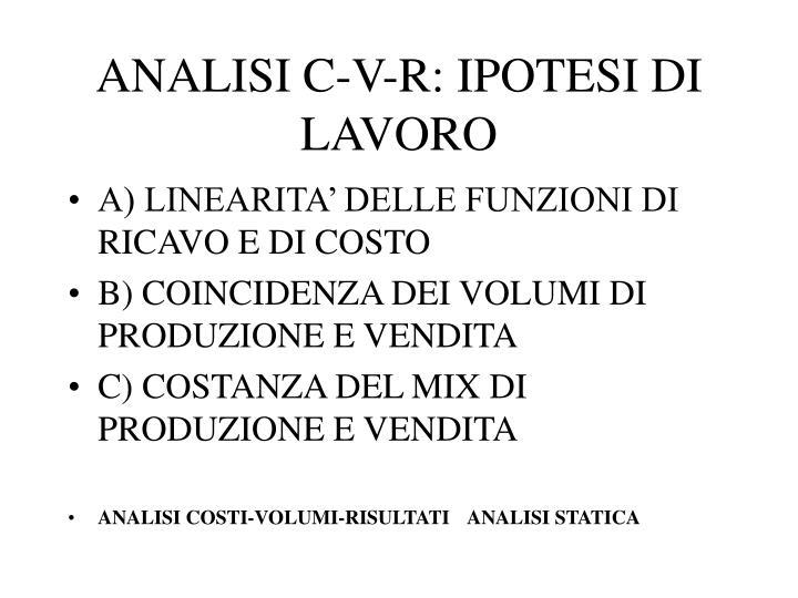 ANALISI C-V-R: IPOTESI DI LAVORO