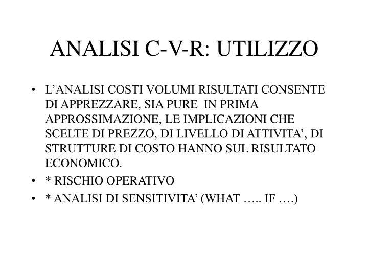 ANALISI C-V-R: UTILIZZO
