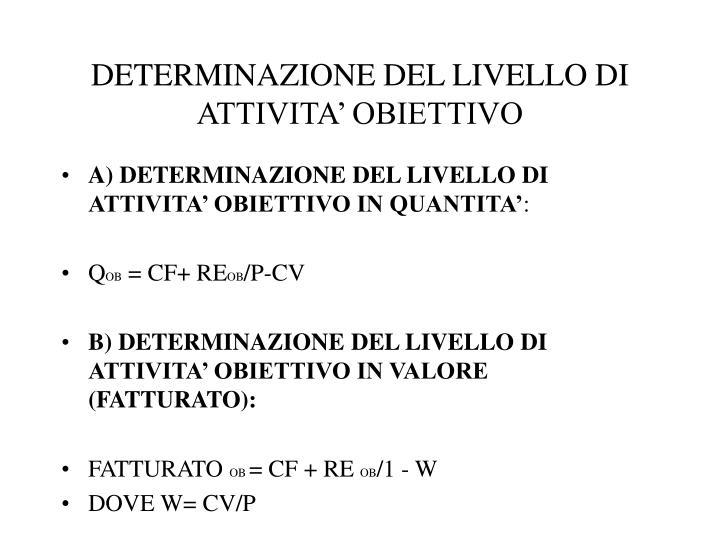DETERMINAZIONE DEL LIVELLO DI ATTIVITA' OBIETTIVO