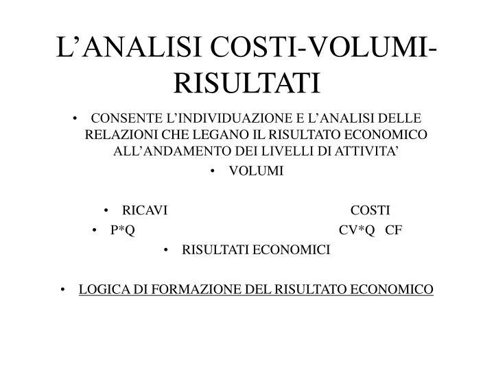 L'ANALISI COSTI-VOLUMI-RISULTATI
