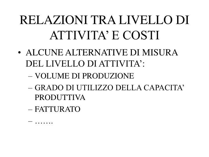 RELAZIONI TRA LIVELLO DI ATTIVITA' E COSTI