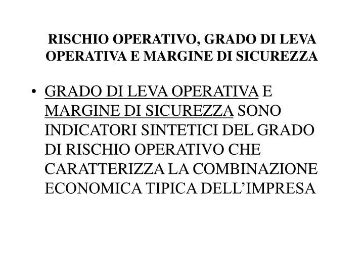 RISCHIO OPERATIVO, GRADO DI LEVA OPERATIVA E MARGINE DI SICUREZZA