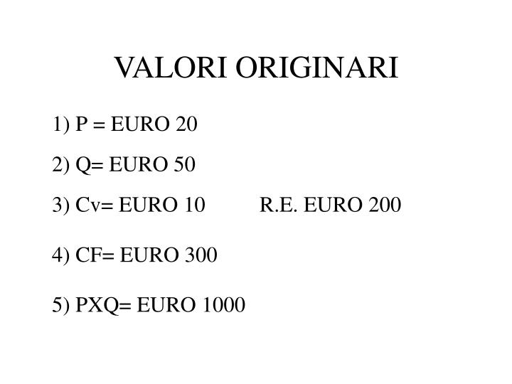VALORI ORIGINARI