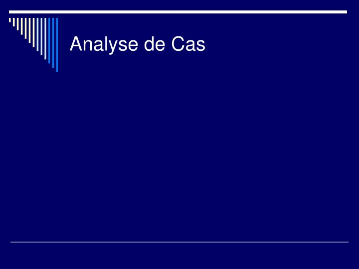 Analyse de Cas