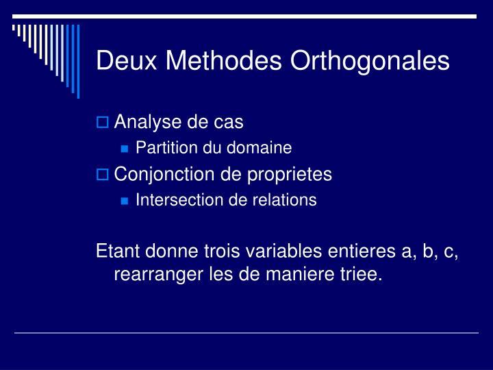 Deux Methodes Orthogonales