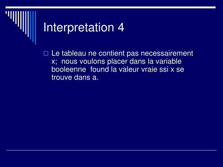 Interpretation 4
