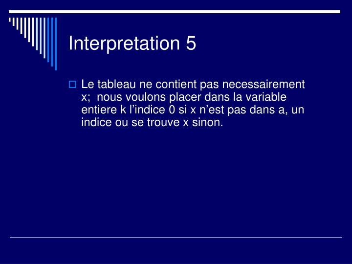 Interpretation 5