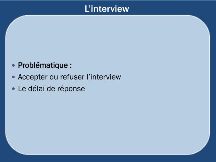 L'interview