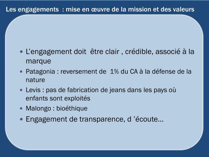 Les engagements  : mise en œuvre de la mission et des valeurs