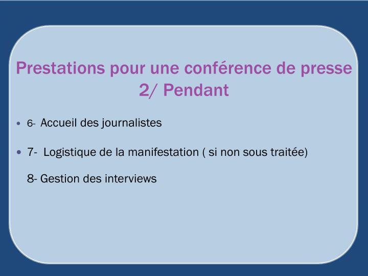Prestations pour une conférence de presse