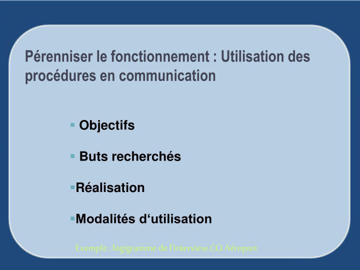 Pérenniser le fonctionnement : Utilisation des procédures en communication