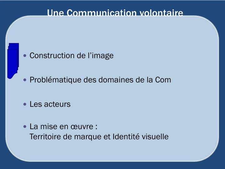 Une Communication volontaire