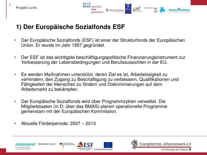 1) Der Europäische Sozialfonds ESF