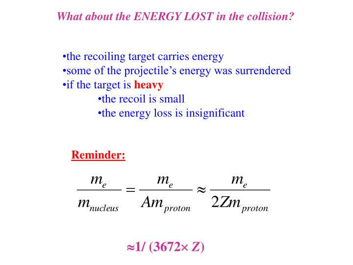 What about the ENERGY LOST in the collision?