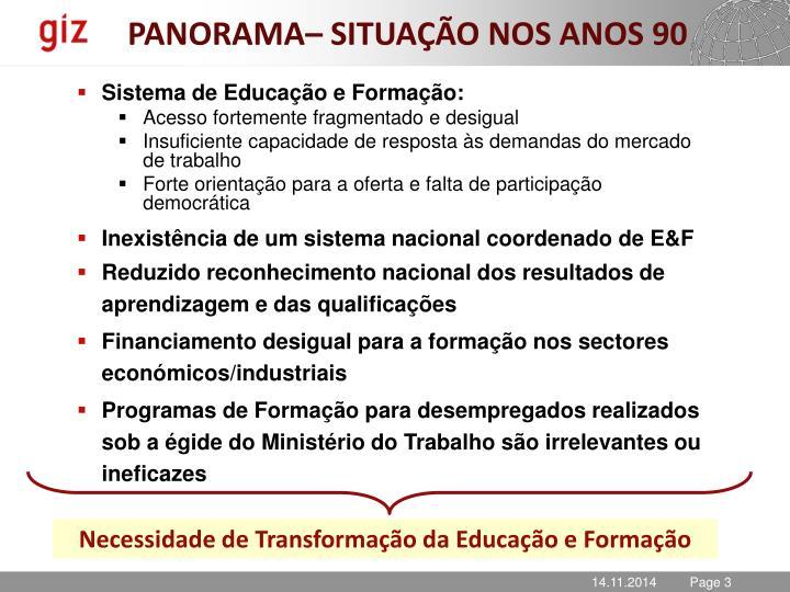 PANORAMA– SITUAÇÃO NOS ANOS 90