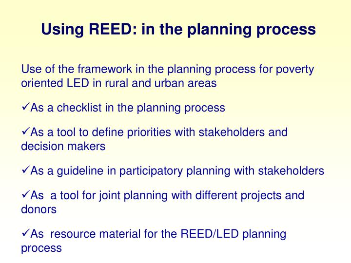 Using REED: in the planning process